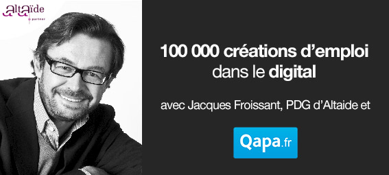100000-creations-emploi-digital-Jacques-Froissant-Altaide-Qapa.fr